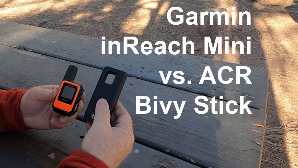 Garmin inReach Mini vs ACR Bivy Stick